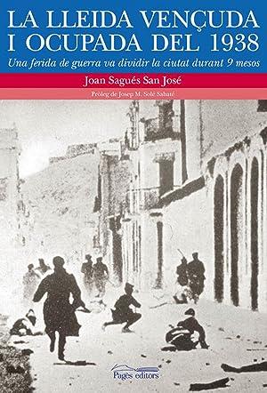 La Lleida vençuda i ocupada del 1938: Sagués San José, Joan