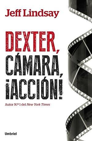 Dexter, camara, acción: Lindsay, Jeff