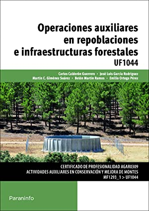 Operaciones auxiliares repoblaciones infraestructuras forestales: Vv.Aa.