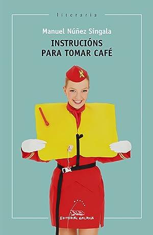 Instrucións para tomar café: Núñez Singala, Manuel