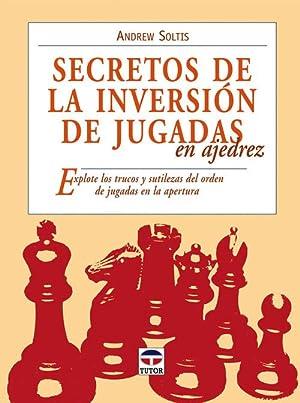 Secretos de la inversion de jugadas en ajedrez: Soltis, Andrew