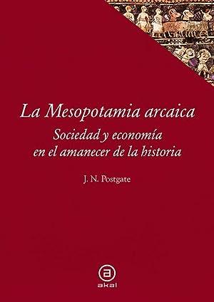 La mesopotámia arcaica: Postgate, Nicholas