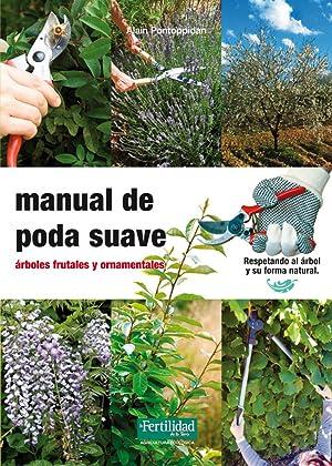 Manual de poda suave, árboles frutales y: Pontoppidan, Alain