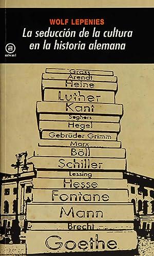 Seducción de la cultura en la historia alemana: Lepenies, Wolf