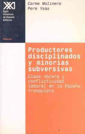 Productores disciplinados y minorías subversivas Clase obrera y conflictividad laboral en la...