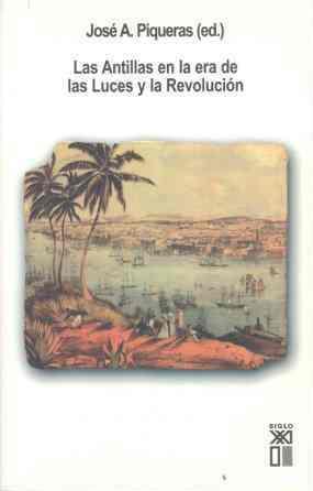 Las Antillas en la era de las: Piqueras Arenas, Jose