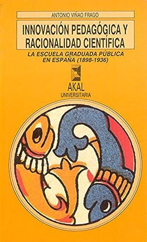 Innovación pedagógica y racionalidad científica: ViÑao Frago, Antonio