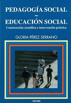 Pedagogia social-educacion social: Construccion cientifia e intervencion: Perez, Gloria