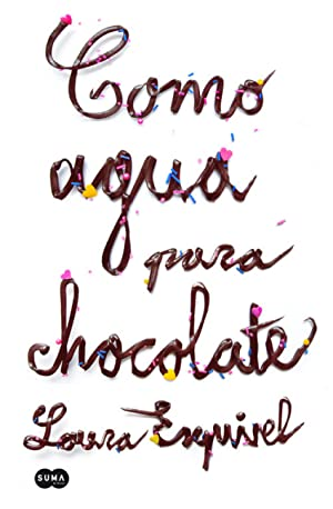 Como agua para chocolate: Esquivel, Laura