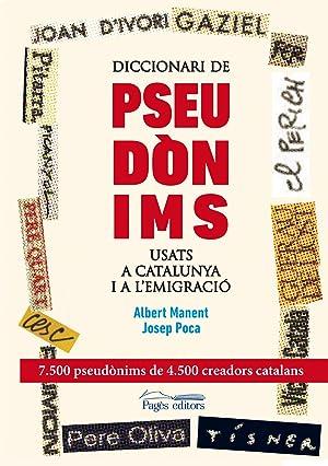 Diccionari de pseudònims usats a Catalunya i a l'emigració: Manent, A. / Poca, J...