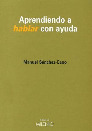 Aprendiendo a hablar con ayuda: Sanchez-cano, Manuel