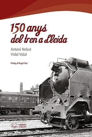 150 anys del tren a Lleida: Vidal Cullere / Nebot Biosca
