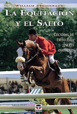 La equitacion y el salto: Steinkraus, William