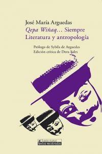 Qepa wiñaq.siempre literatura antropologia: Arguedas, Jose Maria