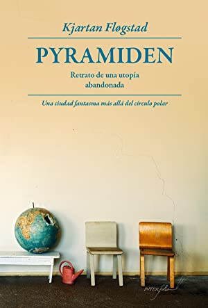 Pyramiden retrato de una utopia abandonada: Flogstad, Kjartan