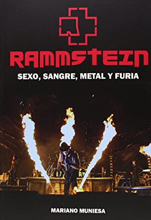 Rammstein:sexo, sangre, metal y furia: Muniesa, Mariano