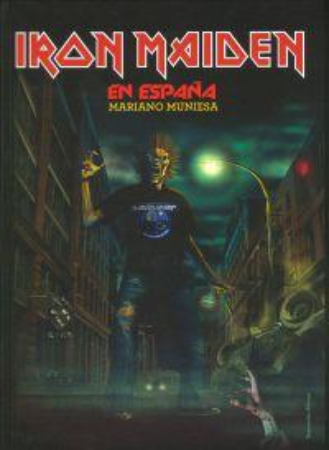 Iron Maiden en España: Muniesa, Mariano