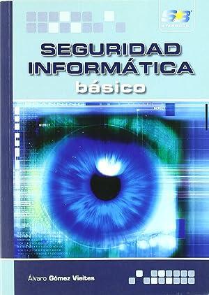 Seguridad Informatica: Basico: Gomez Vieites, Alvaro
