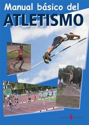 Manual basico de atletismo: Hurtado, Paco/Montes, Joan/Serrat,