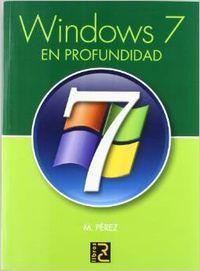 Windows 7 en profundidad: Perez, M.