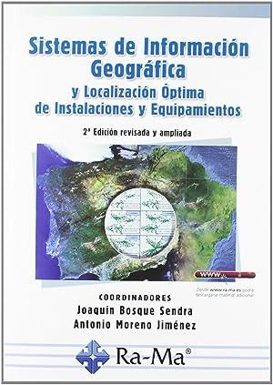 Sist.inf.geografica y localiz.optima instal.y equipamientos: Bosque Sendra, Joaquin/Moreno