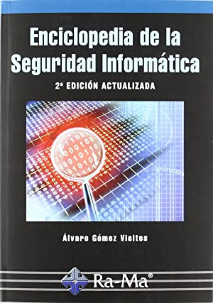 Enciclopedia de la seguridad informatica: Gomez Vieites, Alvaro