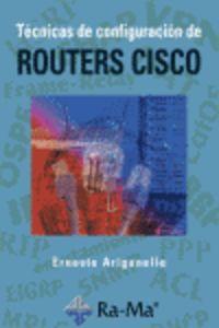 Tecnicas de configuracion de routers cisco: Ariganello, Ernesto