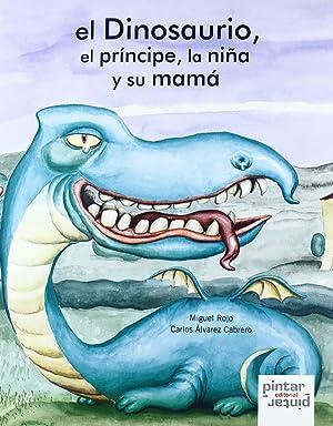 El dinosaurio, el príncipe, la niña y: Rojo, Miguel/Álvarez Cabrero,