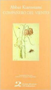 Poe26. compaÑero del viento (poesia): Kiarostami,Abbas