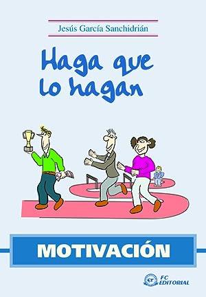 Motivacion. Haga Que Lo Hagan: Garcia Sanchidrian, Jesus