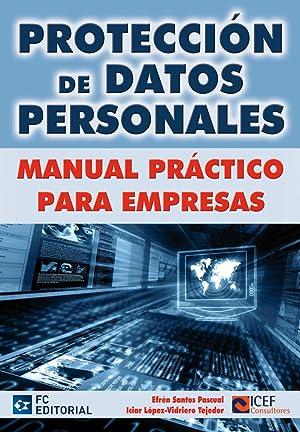 Proteccion De Datos Personales. Manual Practico Para Empresa: Santos Pascual, E./Lopez-Vidriero, I.