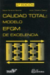 Calidad Total: Modelo Efqm De Excelencia (2ªed.): Ferrando Sanchez, M./Granero Castro, J.