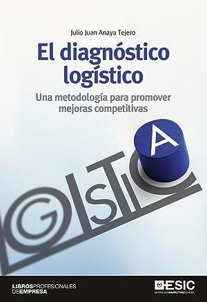 El diagnostico logistico una metodologia para promover: Anaya Tejero, Julio