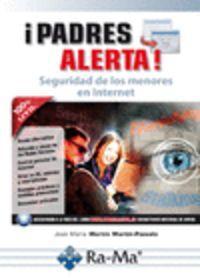 ípadres alerta!: seguridad de los menores en: Martin Martin-Pozuelo, Jose