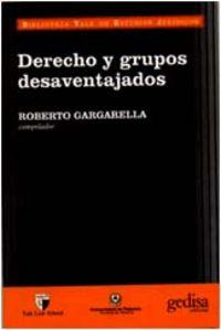 Derecho Y Grupos Desaventajados: Gargarella, Roberto (Comp.)