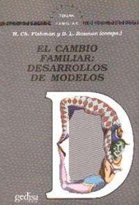 Cambio Familiar: Desarrollos De Modelos, El: Fishman, H.Ch. Y