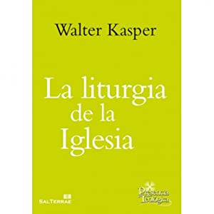 Liturgia de la iglesia: Kasper, Walter