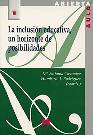 La inclusión educativa, un horizonte de posiblidades: Casanova Rodríguez, María