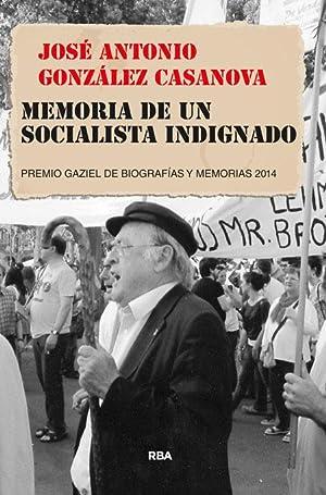Memoria de un socialista indignado: González Casanova, José Antonio