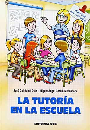 La tutoria en la escuela: Quintanal Diaz, Jose