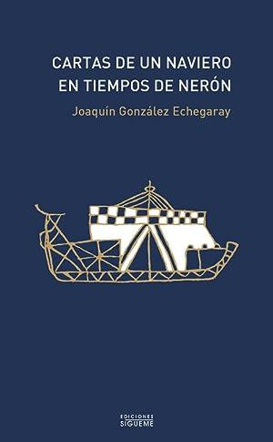 Cartas de un naviero en tiempos de neron: Joaquin Gonzalez Echegaray