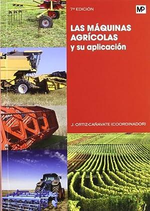 Las máquinas agrícolas y su aplicación: Ortiz-cañavate