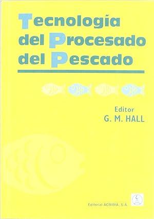 TecnologÍa del procesado del pescado: Hall, G. M.