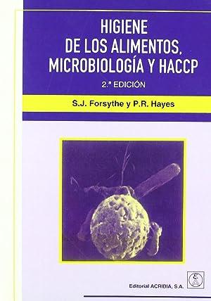 Higiene de los alimentos. microbiologÍa/haccp: Forsythe, S. J./Hayes, P. R.