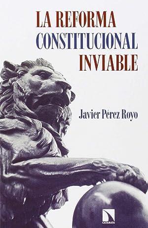 La reforma constitucional inviable: Pérez Royo, Javier