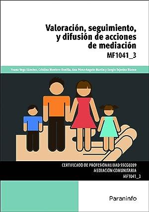 Valoración, seguimiento y difusión acciones de mediación MF1041_3: Aa.Vv.
