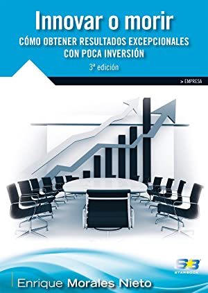 Innovar O Morir (3ª Ed.2015): Como Obtener: Morales Nieto, Enrique