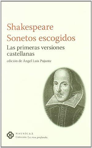 Shakespeare. sonetos escogidos las primeras versiones castel: Shakespeare