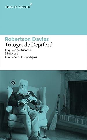TRILOGía DE DEPTFORD EL QUINTO EN DISCORDIA.MANTíCORA.MUNDO: Davies, Robertson