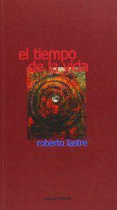 Tiempo de la vida: Lastre, Roberto